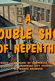 A Double Shot of Nepenthe Poster