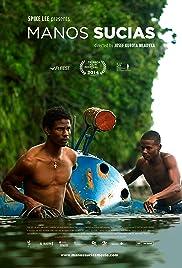 Manos sucias(2014) Poster - Movie Forum, Cast, Reviews
