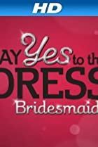 Image of Say Yes to the Dress: Bridesmaids