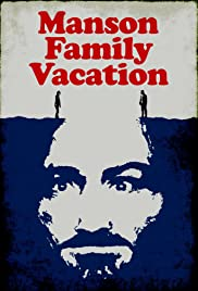 Manson Family Vacation(2015) Poster - Movie Forum, Cast, Reviews