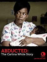 Abducted The Carlina White Story(2012)