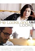 He Looks and Looks