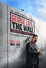 George Lopez: The Wall, Live from Washington D.C. (2017)
