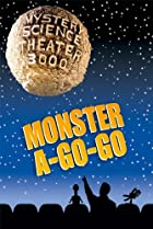 Image of Mystery Science Theater 3000: Monster A-Go Go
