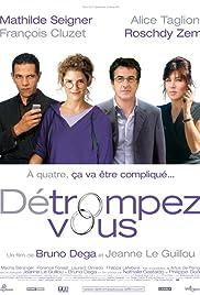 Détrompez-vous(2007) Poster - Movie Forum, Cast, Reviews