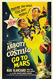 Abbott and Costello Go to Mars (1953) Poster - Movie Forum, Cast, Reviews
