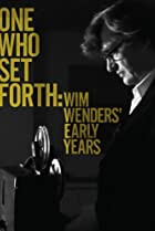 Image of One Who Set Forth: Wim Wenders' Early Years