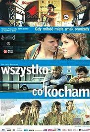 Wszystko, co kocham(2009) Poster - Movie Forum, Cast, Reviews