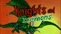 Knights & Demons