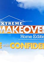Extreme Makeover: Home Edition - Life with Confidence