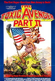 The Toxic Avenger Part II (1989) Poster - Movie Forum, Cast, Reviews