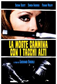 La morte cammina con i tacchi alti (1971) Poster - Movie Forum, Cast, Reviews
