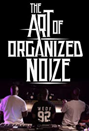 The Art of Organized Noize (2016) Poster - Movie Forum, Cast, Reviews