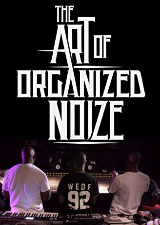 The Art of Organized Noize (2016)