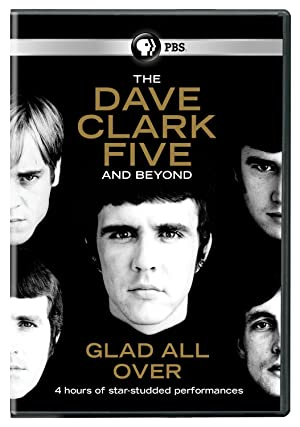 Glad All Over: The Dave Clark Five and Beyond (2014)