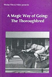 A Magic Way of Going: The Story of Thoroughbreds Poster
