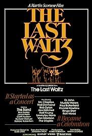 The Last Waltz(1978) Poster - Movie Forum, Cast, Reviews
