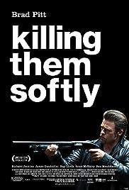 Killing Them Softly2012 Poster