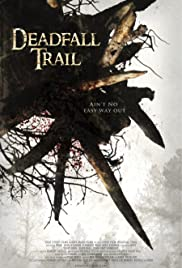 Deadfall Trail (2009) Poster - Movie Forum, Cast, Reviews