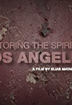 Restoring the Spirit of Los Angeles