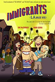 Immigrants (L.A. Dolce Vita) (2008) Poster - Movie Forum, Cast, Reviews