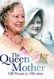 Century of Queen Mother - 100 Years in 100 Minutes: A Celebration Poster