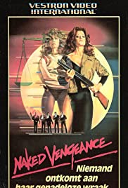 Naked Vengeance (1985) Poster - Movie Forum, Cast, Reviews