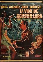 La vida de Agustín Lara