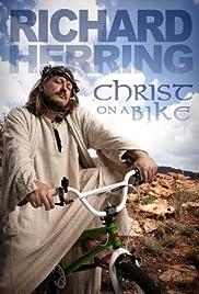 Richard Herring: Christ on a Bike! Poster