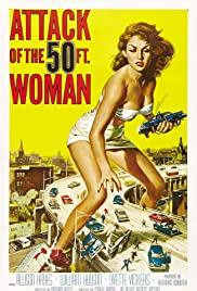 Attack of the 50 Foot Woman (1958) Poster - Movie Forum, Cast, Reviews