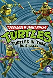 Teenage Mutant Ninja Turtles: Turtles in Time Re-Shelled Poster
