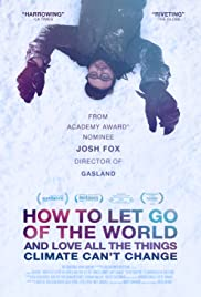 How to Let Go of the World and Love All the Things Climate Can't Change (2016) Poster - Movie Forum, Cast, Reviews