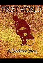First World: A Blackfoot Story