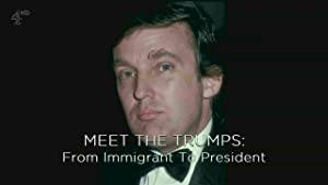 Movie Meet the Trumps: From Immigrant to President (2017)