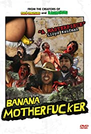Banana Motherfucker (2011) Poster - Movie Forum, Cast, Reviews