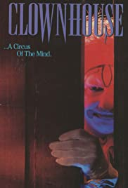 Clownhouse (1989) Poster - Movie Forum, Cast, Reviews