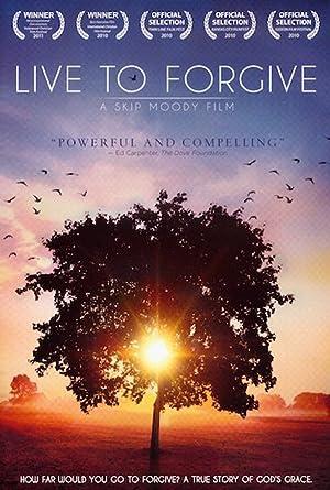Live to Forgive (2009)