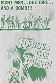 Heroes Die Young Poster