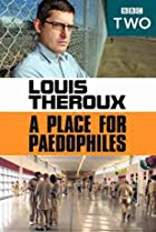 Image of Louis Theroux: A Place for Paedophiles