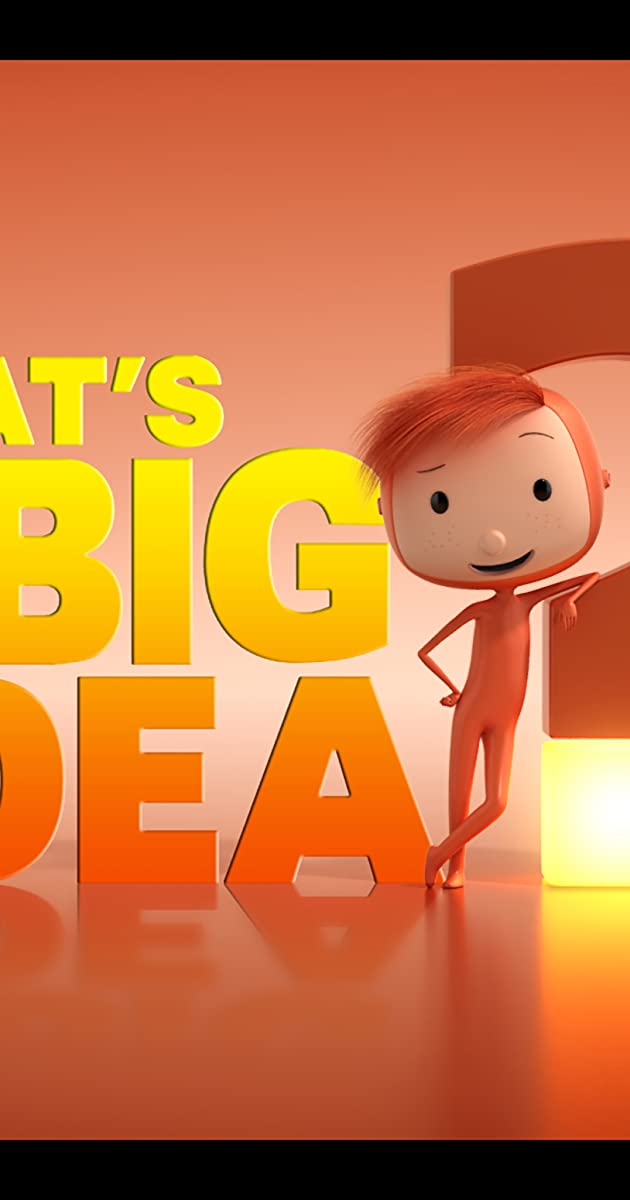 What's The Big Idea? (TV Series 2013– )