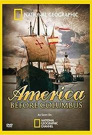 America Before Columbus(2009) Poster - Movie Forum, Cast, Reviews