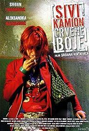 Sivi kamion crvene boje(2004) Poster - Movie Forum, Cast, Reviews