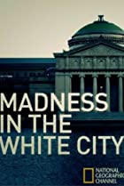 Image of Madness in the White City
