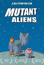 Mutant Aliens(2001) Poster - Movie Forum, Cast, Reviews