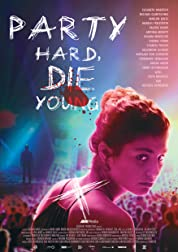 Party Hard, Die Young (2018) poster