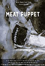 Meat Puppet: The Filmed Experience