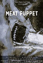 Meat Puppet: The Filmed Experience Poster