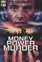 Money, Power, Murder.
