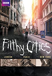 Filthy Cities Poster - TV Show Forum, Cast, Reviews