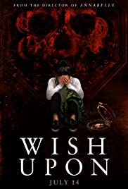 Wish Upon (2017) Poster - Movie Forum, Cast, Reviews